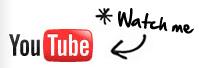 Watch me... on YouTube